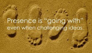 presence-is-going-with-even-when-challenging-ideas